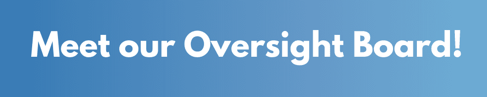 Meet our Oversight Board!