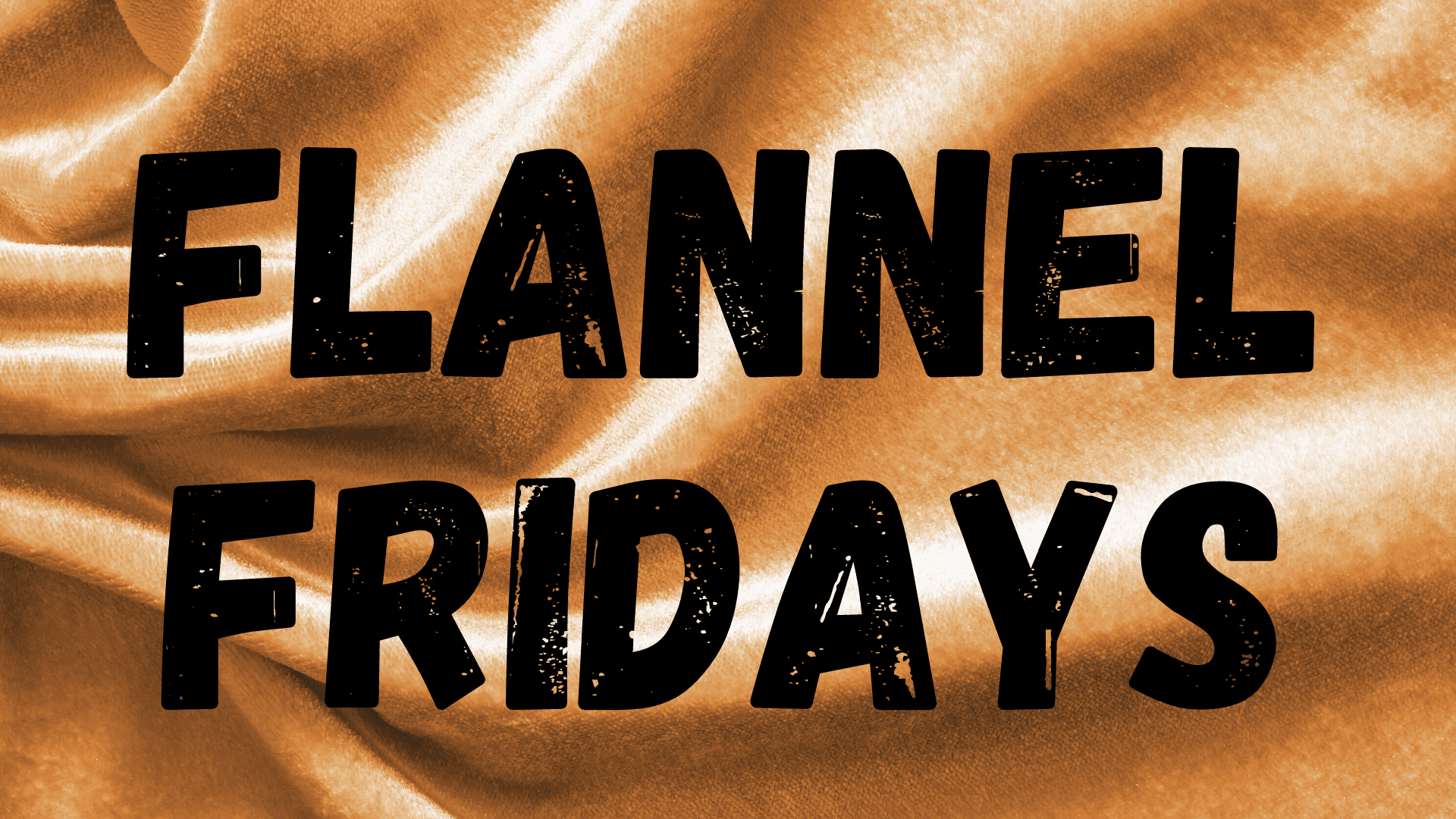 Flannel fridays Opens in new window